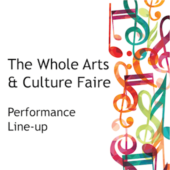 Performer Line Up Announced for Whole Arts & Culture Faire